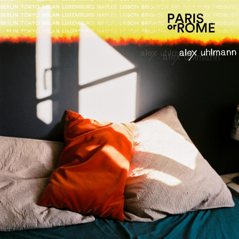 Alex Uhlmann - Paris Or Rome